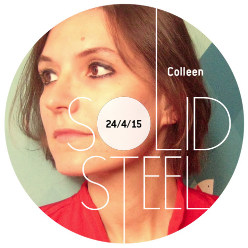 Solid Steel Radio Show 24/4/2015 Hour 2 - Colleen