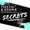 Tiesto  KSHMR - Secrets (Older Grand Edit)Free Download