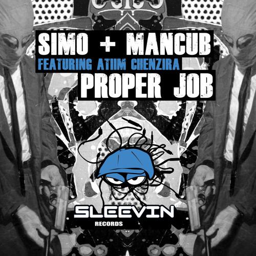 SIMO & Mancub Feat. Atiim Chenzira Proper Job (Free Download)