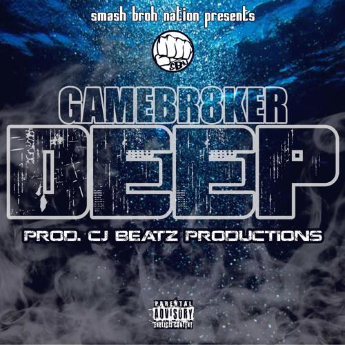 GameBr8ker_DEEP (Prod. CJ Beatz Productions)