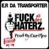 Fuck All Dez HatERz. Prod By.Cuz-Hiro