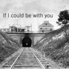 If I could be with you (demo)
