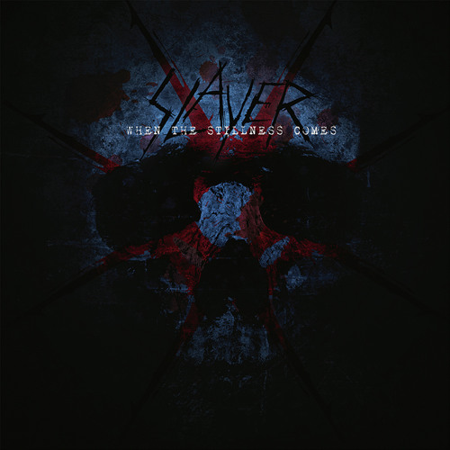 SLAYER - WhenTheStillnessComes