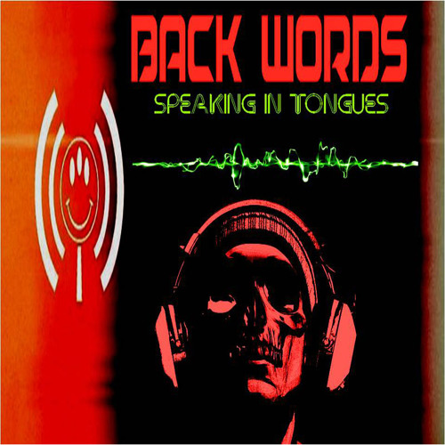 'Back Words: Speaking In Tongues' w/ David Oates - April 22, 2015