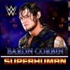 WWE - Superhuman - By CFO$ (Baron Corbin Theme)