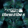 Them Vibes [FREE DOWNLOAD]