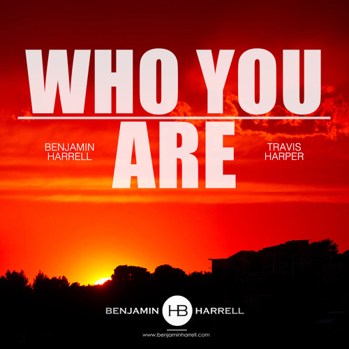 Who You Are ft Travis Harper