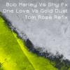 One Love Vs Gold Dust (Shy FX Mix) (DJ T Intro)