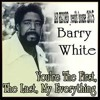 Barry White - You're The First, The Last, My Everything Re Edit House -luca Santacà