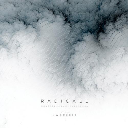 Radicall - Monopolis / Camera Obscura [NWORK014]