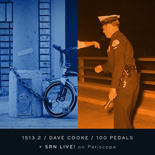 Episode 1513.2: Dave Cooke / 100 Pedals / pt 2 & SRN LIVE!