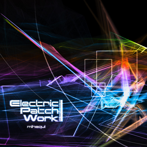 Electric patch work_Cross - Fade