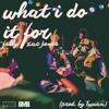 Felly & Zac Jone$ - What I Do It For (prod. Twuan)