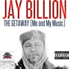 Jay Billion - The Getaway (Me And My Music)