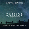 Calvin Harris Ft. Ellie Goulding - Outside (Steven Wright Remix)
