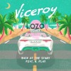 Viceroy - Back At The Start (Ft K. Flay)(Lozo Remix)