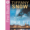 First Blush - Shadow Of Doubt By Tiffany Snow