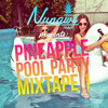 Nungwi pres. Pineapple Pool Party Mixtape 1
