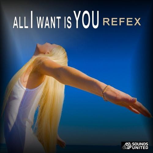 Refex - All I Want Is You (Tronix DJ Remix Edit)