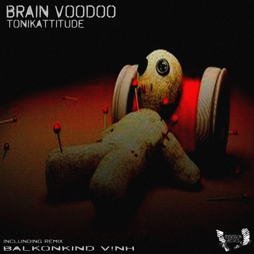 Tonikattitude - Brain Voodoo - Balkonkind Rmx Preview