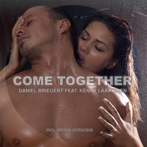Daniel Briegert and Kenny Laakkinen - Come Together (Album)
