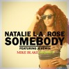 Natalie La Rose X Jeremih X Mike Blake X Versano Laroz - Somebody RAW Mashup