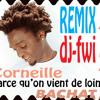 BACHATA REMIX Corneille (parce Qu'on Vient De Loin) Djfwi