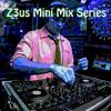 Z3us Mini Mix Series - ZMM1 (Nin3ties Dance Mix)