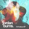Jordan Burns - I'll Follow