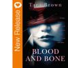 New Release - Blood And Bone by Tara Brown