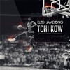Tchi Kow (Prod by Mister Thiere)