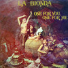 La Bionda - One For You, One For Me (We Are Savages Edit)