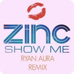 Dj Zinc - Show Me (Auryan Remix)