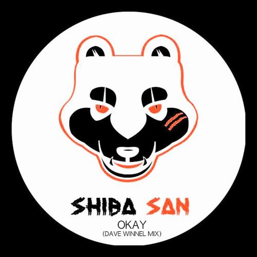 Shiba San - OKAY (Dave Winnel Mix)