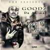 Goodz - Keep It Thoro - (Freestyle)