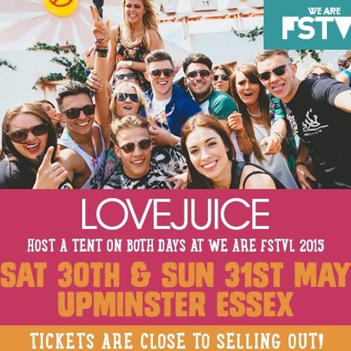 WE ARE LOVEJUICE MIX Vol 10: WE ARE FSTVL 2015