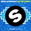 Merk & Kremont - Get Get Down (Available May 22)