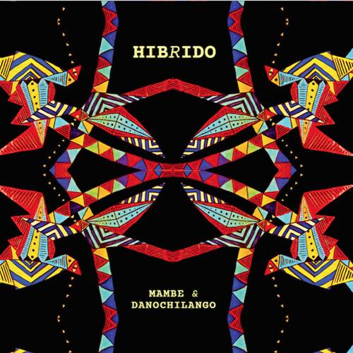 Mambe & Danochilango - Hibrido