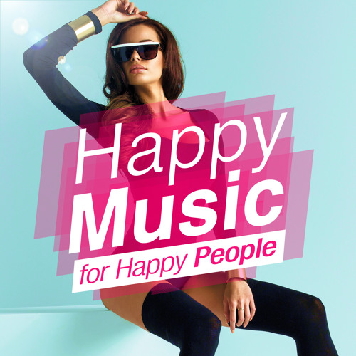 HAPPY MUSIC FOR HAPPY PEOPLE !