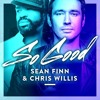 Sean Finn & Chris Willis - So Good (Dimatik Remix) Out Now!