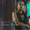 Becky G - Money Maker