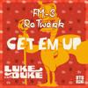 Luke Da Duke - Get Em Up (FM-3 ReTwerk) [FREE DOWNLOAD IN BUY]
