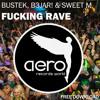 Bustek, B3jar! & Sweet M - Fucking Rave (Original Mix) [Buy = Free Download]