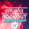 Ovylarock - Rockout (Skozz Remix)