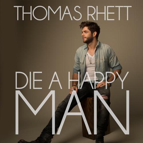 Kumpulan Lirik Lagu Die A Happy Man Lyrics Thomas Rhett