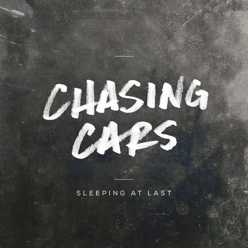 Chasing Cars - Sleeping At Last By Sollyclntp