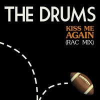 The Drums Kiss Me Again (RAC Remix) Artwork