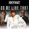 Trendsetter Sense - Do Me Like That (ft. Monica, Yo Gotti & Jeezy)