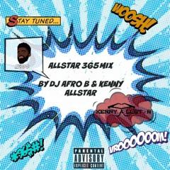 #Allstar365Mix By @DJAfroB & @KennyAllstar