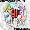 Borgore - Can't Squad With Us (MRVLZ Remix)